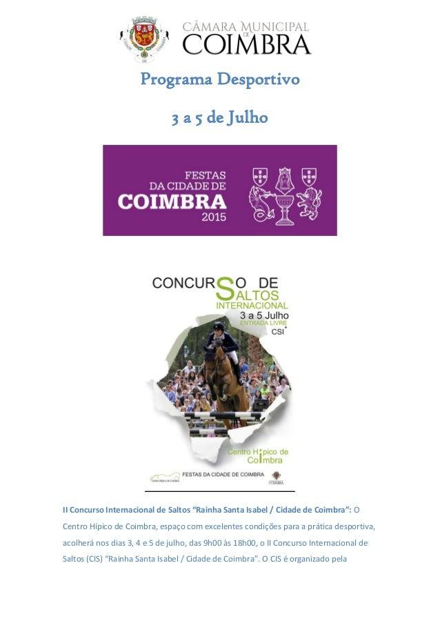 """Programa Desportivo 3 a 5 de Julho II Concurso Internacional de Saltos """"Rainha Santa Isabel / Cidade de Coimbra"""": O Centro..."""