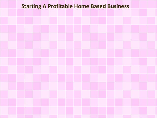 Starting A Profitable Home Based Business