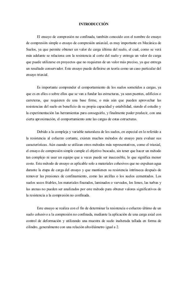 INTRODUCCIÓN       El ensayo de compresión no confinada, también conocido con el nombre de ensayode compresión simple o en...