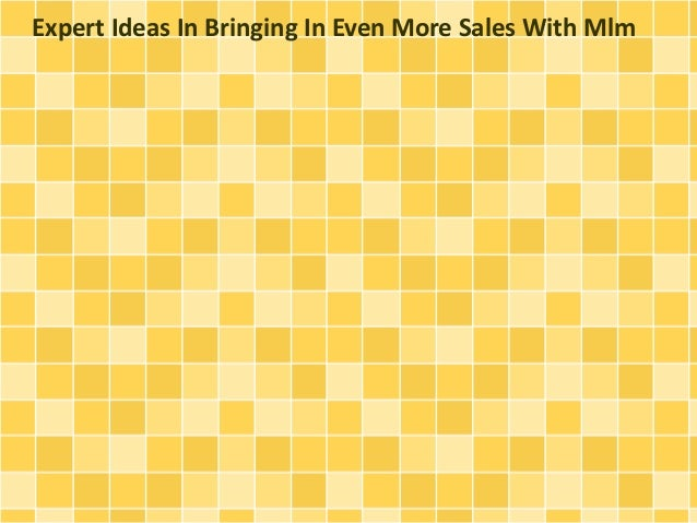 Expert Ideas In Bringing In Even More Sales With Mlm