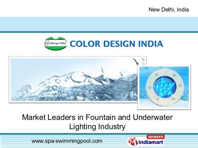New Delhi, India www.spa-swimmingpool.com Market Leaders in Fountain and Underwater Lighting Industry