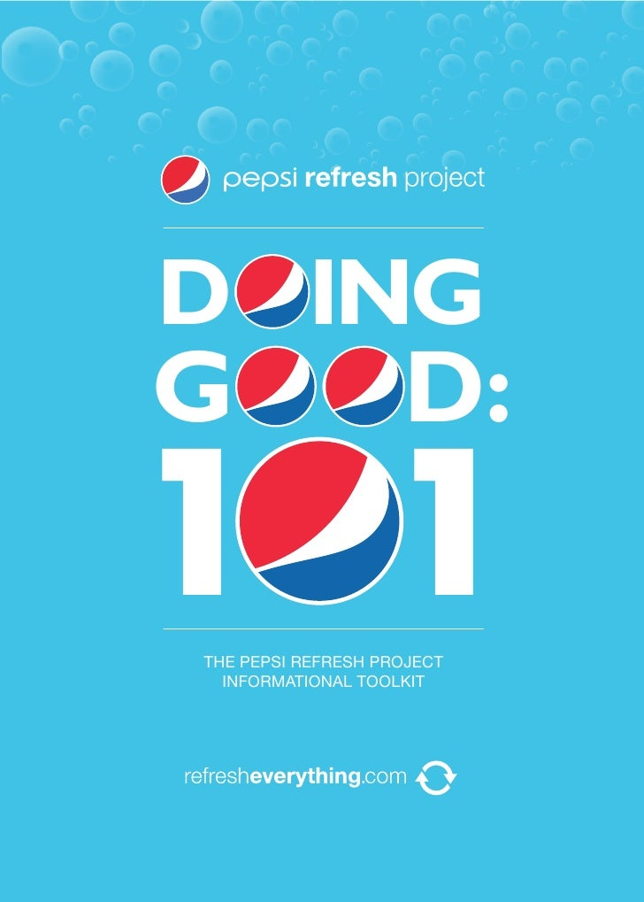 DOING GOOD: 1 1 THE PEPSI REFRESH PROJECT   INFORMATIONAL TOOLKIT