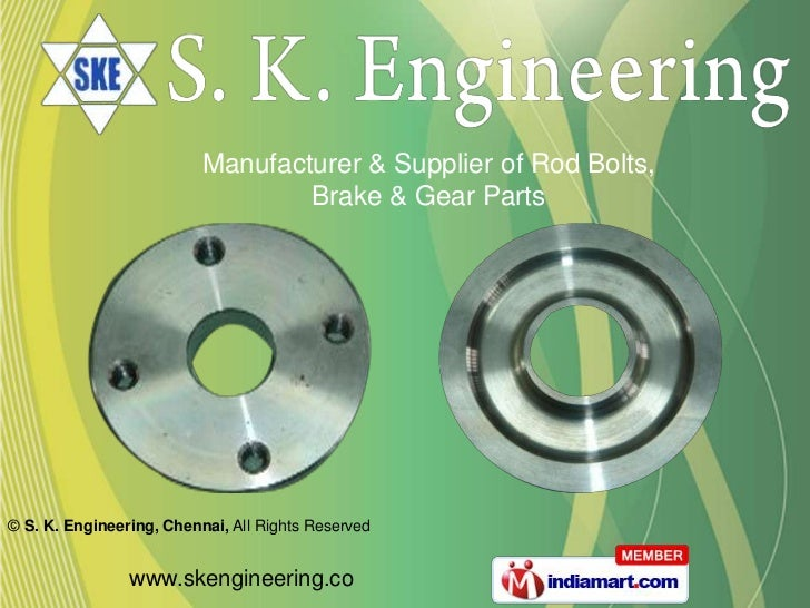 Manufacturer & Supplier of Rod Bolts,                                  Brake & Gear Parts© S. K. Engineering, Chennai, All...