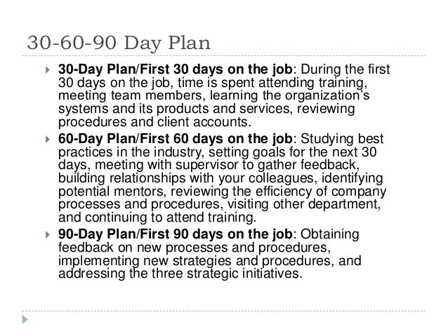 30 60 90 day plan Ask a manager post author june 3 it wasn't until the 2nd round of interviews when the person asked, in a rather route way, what my 30-60-90 day plan was.