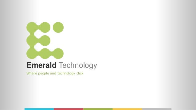 Emerald Technology Where people and technology click