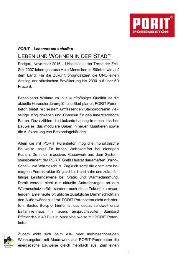 1 PORIT – Lebensraum schaffen LEBEN UND WOHNEN IN DER STADT Rodgau, November 2016 – Urbanität ist der Trend der Zeit. Seit...