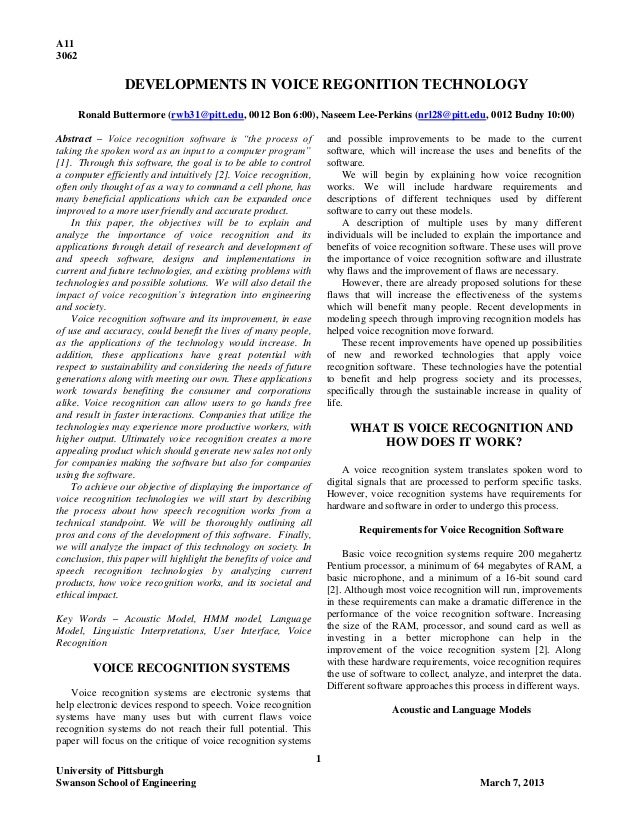 A11 3062 1 University of Pittsburgh Swanson School of Engineering March 7, 2013 DEVELOPMENTS IN VOICE REGONITION TECHNOLOG...