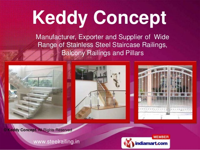 www.steelrailing.in© Keddy Concept. All Rights ReservedManufacturer, Exporter and Supplier of WideRange of Stainless Steel...