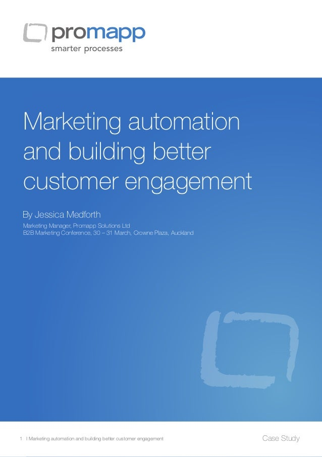 Marketing automation and building better customer engagement 1 I Marketing automation and building better customer engagem...