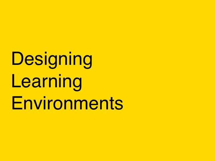 DesigningLearningEnvironments