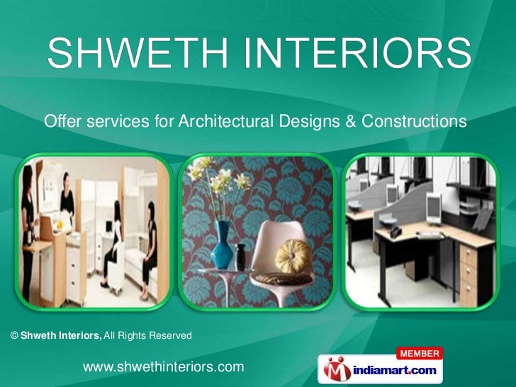 Offer services for Architectural Designs & Constructions© Shweth Interiors, All Rights Reserved               www.shwethin...