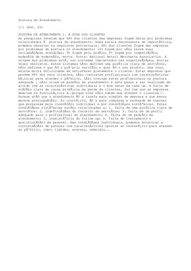 Postura de Atendimento 1/1 (Rev. 02) POSTURA DE ATENDIMENTO 1. A FUGA DOS CLIENTES As pesquisas revelam que 68% dos client...