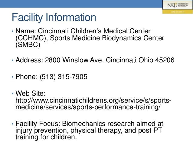 Facility Information • Name: Cincinnati Children's Medical Center (CCHMC), Sports Medicine Biodynamics Center (SMBC) • Add...