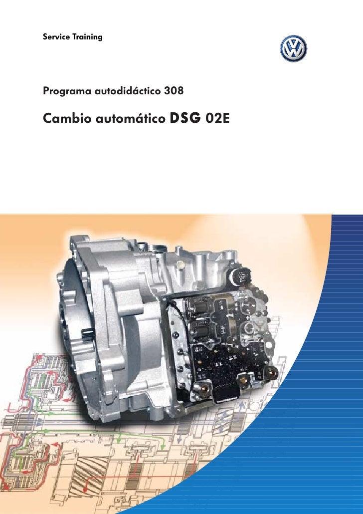 Service TrainingPrograma autodidáctico 308Cambio automático D S G 02E