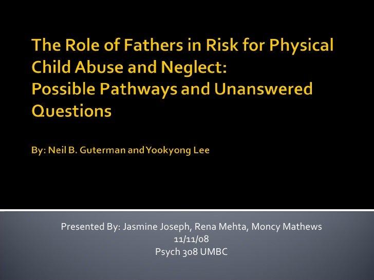 Presented By: Jasmine Joseph, Rena Mehta, Moncy Mathews 11/11/08 Psych 308 UMBC