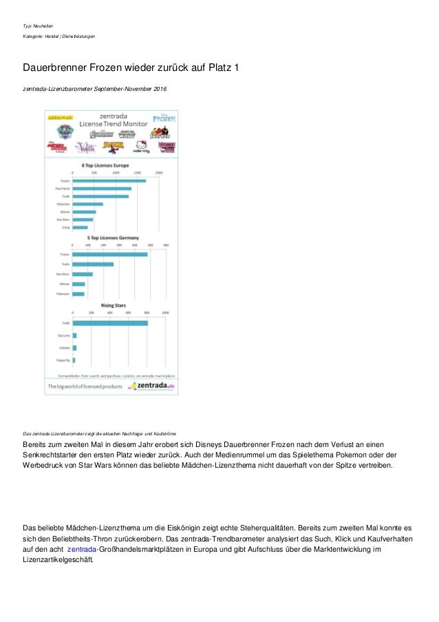 Typ: Neuheiten Kategorie: Handel | Dienstleistungen Dauerbrenner Frozen wieder zurück auf Platz 1 zentrada-Lizenzbarometer...