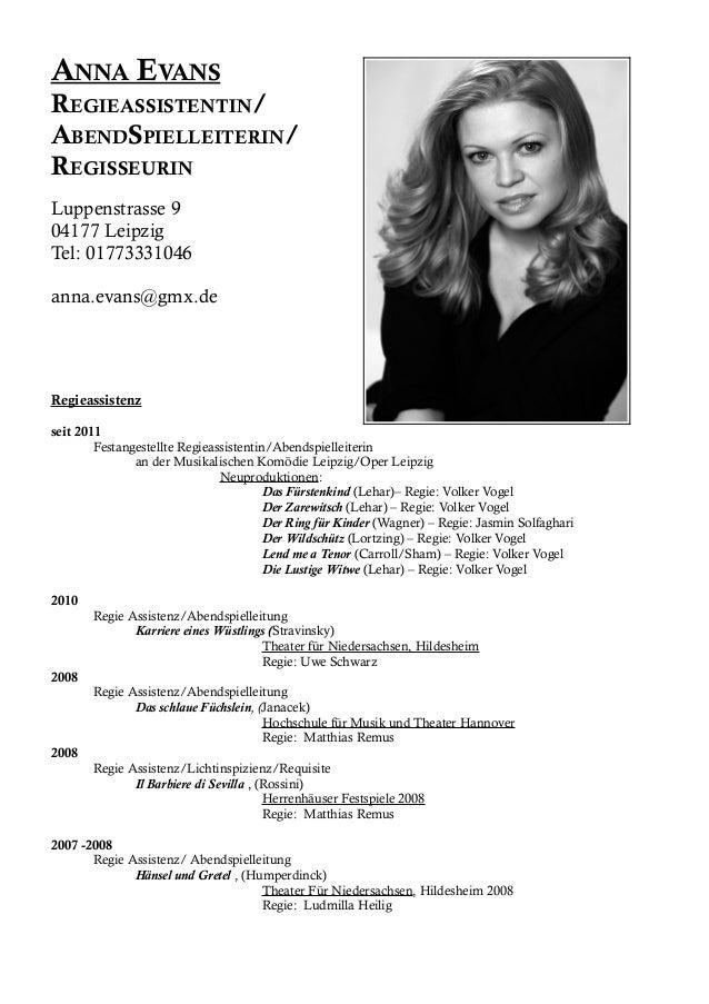 ANNA EVANS REGIEASSISTENTIN/ ABENDSPIELLEITERIN/ REGISSEURIN Luppenstrasse 9 04177 Leipzig Tel: 01773331046 anna.evans@gmx...