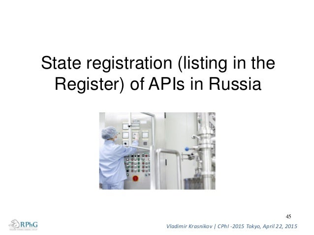 Formulations and APIs registration in Russia. Issues and handling. 1. A registration of API is actually is listing in the ...