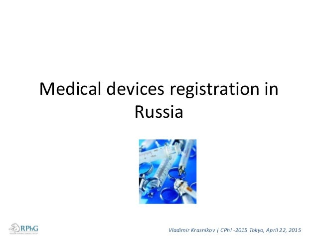 Medical devices market in Russia • Medical devices market values 4,2 bln USD in Russia in 2013 • Top 4 medical devices cou...