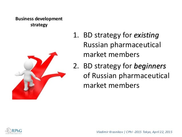 BD strategy for existing Russian pharmaceutical market members 1. Building of new manufacturing facilities on the Russian ...