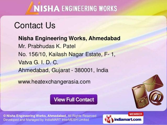 Contact Us         Nisha Engineering Works, Ahmedabad         Mr. Prabhudas K. Patel         No. 156/10, Kailash Nagar Est...