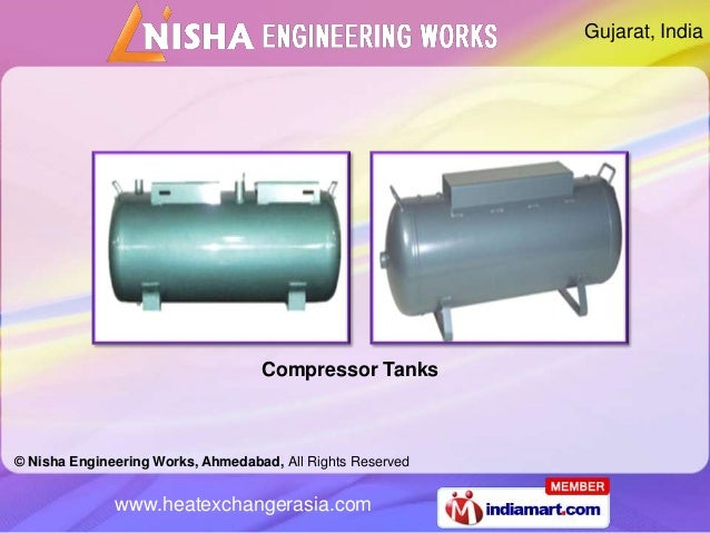 Gujarat, India                                   Compressor Tanks© Nisha Engineering Works, Ahmedabad, All Rights Reserved...