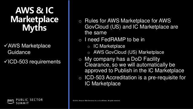 © 2019, Amazon Web Services, Inc. or its affiliates. All rights reserved.P U B L I C S E C TO R S U M M I T AWS & IC Marke...