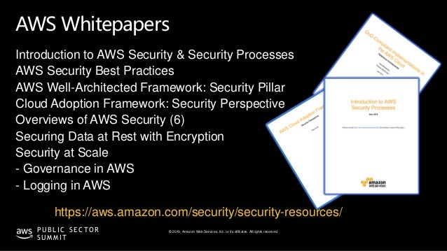 © 2019, Amazon Web Services, Inc. or its affiliates. All rights reserved.P U B L I C S E C TO R S U M M I T AWS Whitepaper...