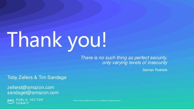 Thank you! © 2019, Amazon Web Services, Inc. or its affiliates. All rights reserved.P U B L I C S E C TO R S U M M I T Tob...