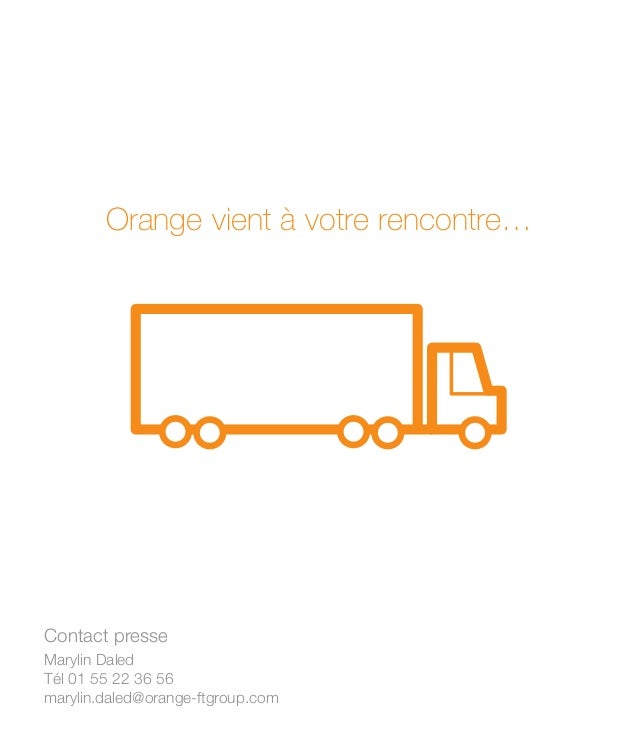 introduction Orange vient à votre rencontre… Contact presse Marylin Daled Tél 01 55 22 36 56 marylin.daled@orange-ftgroup....