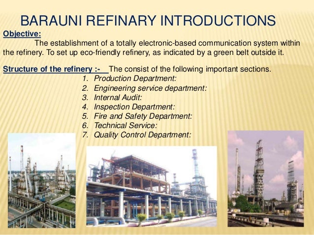 BARAUNI REFINARY INTRODUCTIONS Objective: The establishment of a totally electronic-based communication system within the ...