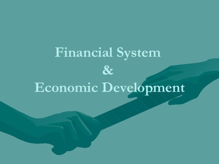 Financial System  &  Economic Development