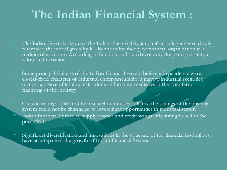 The Indian Financial System : <ul><li>The Indian Financial System The Indian Financial System before independence closely...