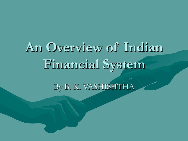 An Overview of Indian  Financial System    By B. K. VASHISHTHA