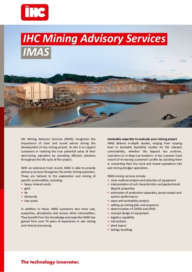 IHC Mining Advisory Services (IMAS) recognises the importance of clear and sound advice during the development of any mini...