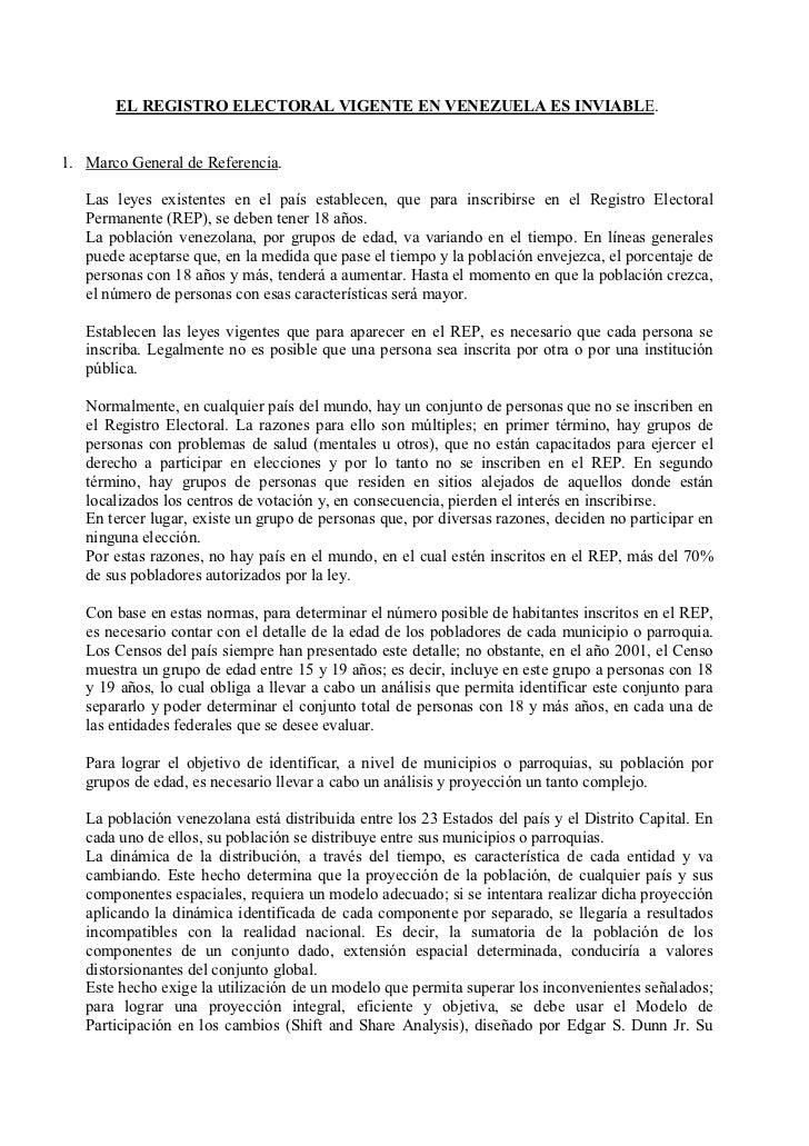EL REGISTRO ELECTORAL VIGENTE EN VENEZUELA ES INVIABLE.1. Marco General de Referencia.   Las leyes existentes en el país e...