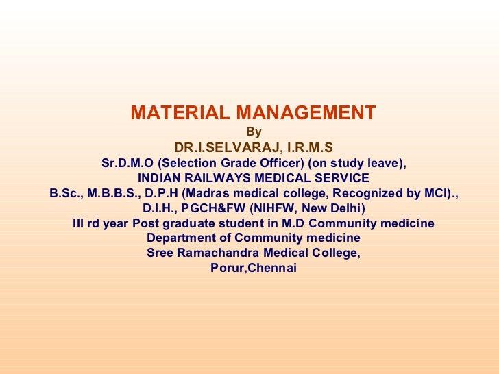 MATERIAL MANAGEMENT                                By                    DR.I.SELVARAJ, I.R.M.S         Sr.D.M.O (Selectio...
