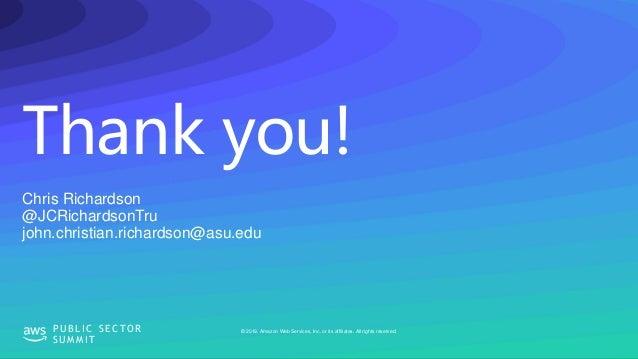 Thank you! © 2019, Amazon Web Services, Inc. or its affiliates. All rights reserved.P U B L I C S E C TO R S U M M I T Chr...