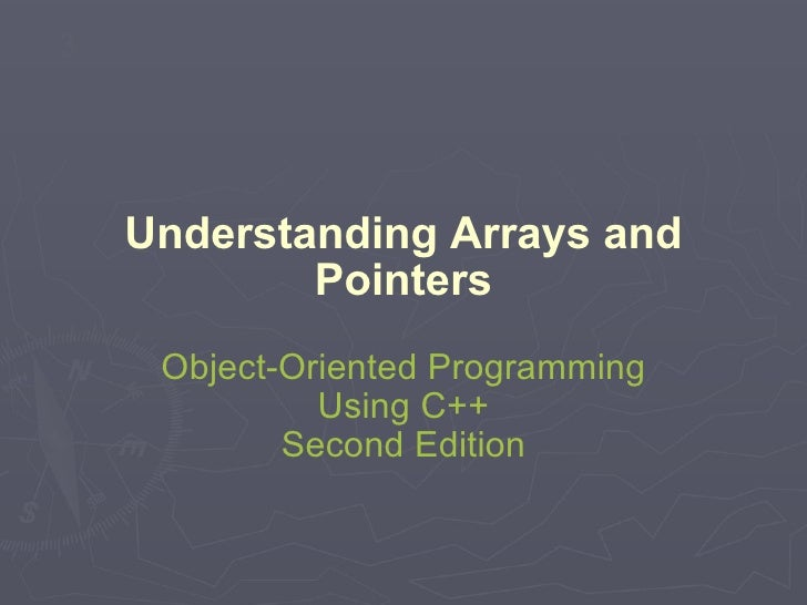 Understanding Arrays and Pointers Object-Oriented Programming Using C++ Second Edition 3