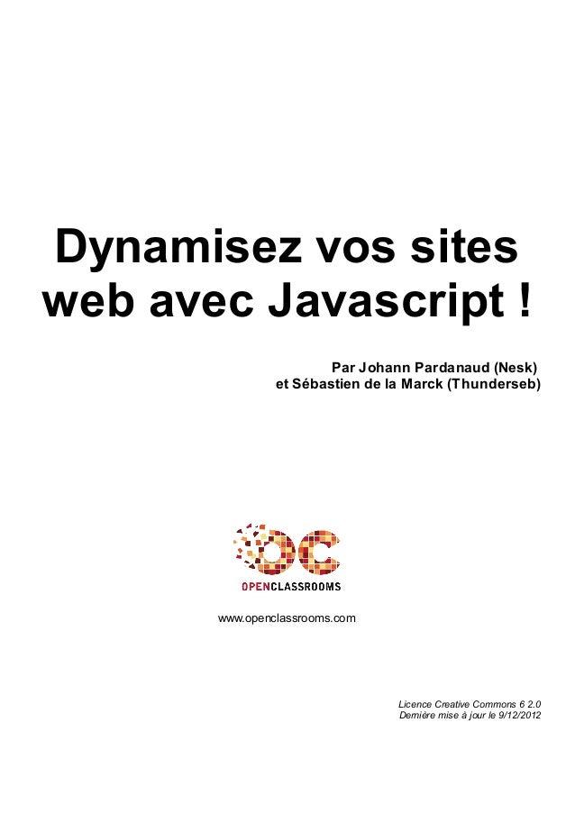 Dynamisez vos sites web avec Javascript ! Par Johann Pardanaud (Nesk) et Sébastien de la Marck (Thunderseb) www.openclassr...