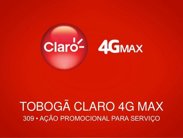 TOBOGÃ CLARO 4G MAX 309 • AÇÃO PROMOCIONAL PARA SERVIÇO