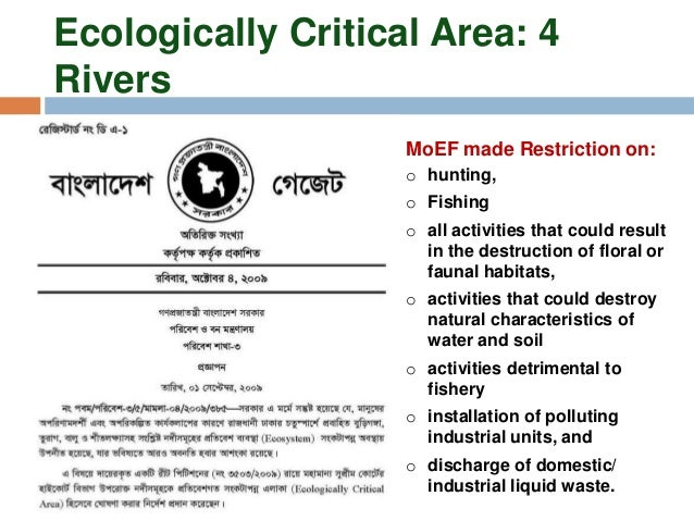 environmental policy of bangladesh Needless to say, further development in this field is required before the environmental laws in bangladesh is in a position to meet the need of the sector environmental policy bangladesh adopted an environmental policy in 1992 with the broad objectives are as follows.