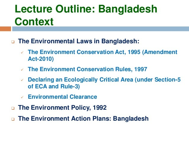 environmental policy of bangladesh Bangladesh was ranked second to last in the 2018 environmental  scale of how  close the countries are to reach environmental policy goals.