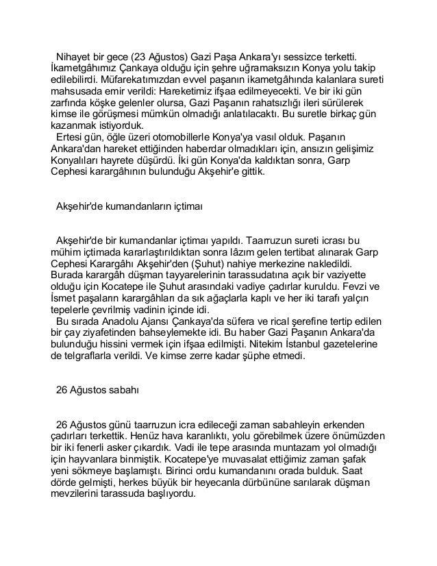 Nihayet bir gece (23 Ağustos) Gazi Paşa Ankara'yı sessizce terketti.  İkametgâhımız Çankaya olduğu için şehre uğramaksızın...