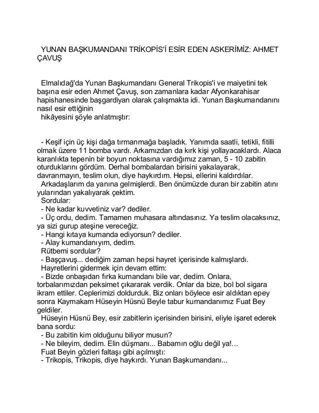 YUNAN BAŞKUMANDANI TRİKOPİS'İ ESİR EDEN ASKERİMİZ: AHMET  ÇAVUŞ  Elmalıdağ'da Yunan Başkumandanı General Trikopis'i ve mai...