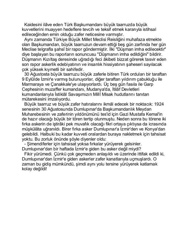 Kaidesini ilâve eden Türk Başkumandanı büyük taarruzda büyük  kuvvetlerini muayyen hedeflere tevcih ve teksif etmek kararı...