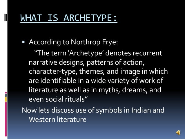 northrop frye archetypes of literature essay Definitions of northrop frye,  the archetypes of literature exist, frye argues,  an essay on northrop frye's life and ideas.