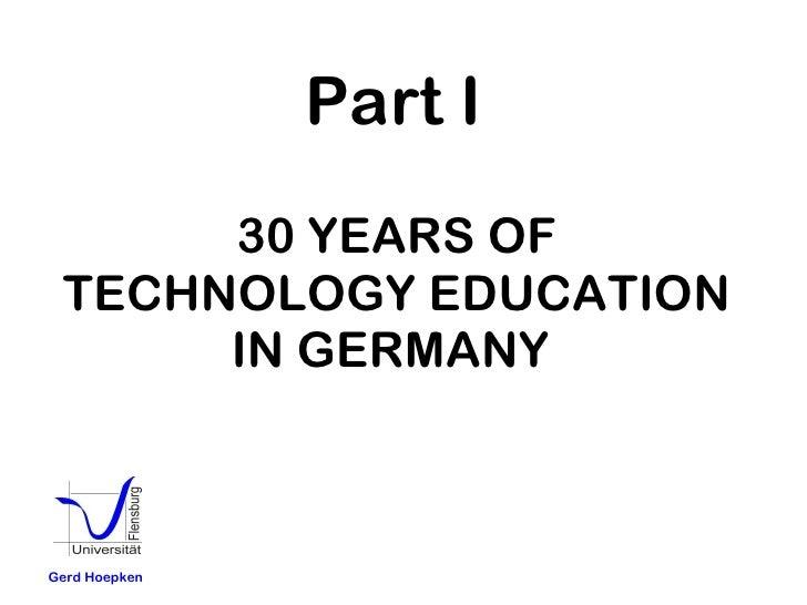 30 YEARS OF TECHNOLOGY EDUCATION IN GERMANY   Gerd Hoepken Part I
