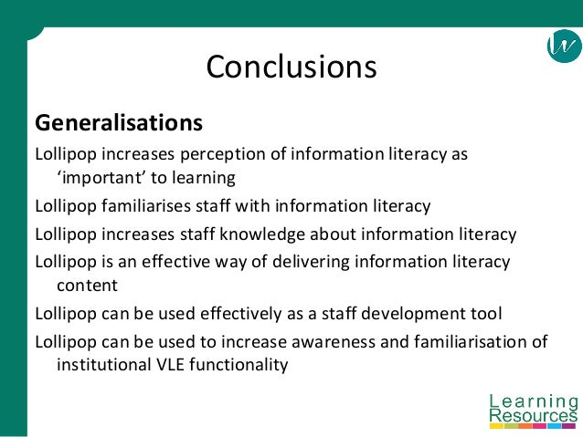 Conclusions Generalisations Lollipop increases perception of information literacy as 'important' to learning Lollipop fami...