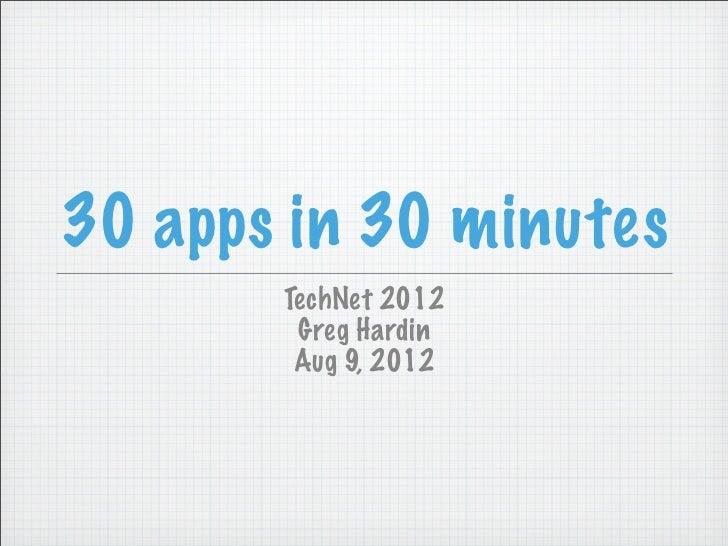 30 apps in 30 minutes       TechNet 2012        Greg Hardin        Aug 9, 2012